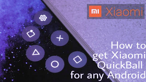 Get Xiaomi QuickBall For Any Android