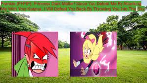 Frankie Gets Her Revenge On Princess Dark Matter