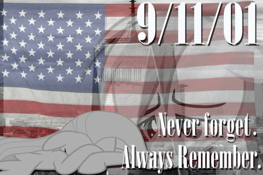 Never Forget... Always Remember... 9/11/01