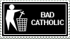 Stamp - Bad Catholic by 6v4MP1r36