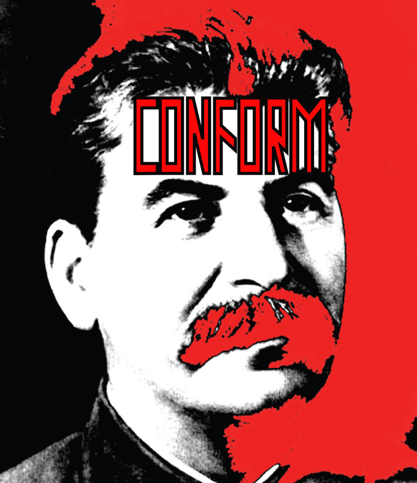 Conform You Commie!