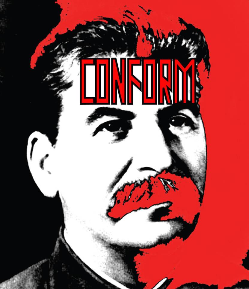 Conform You Commie!