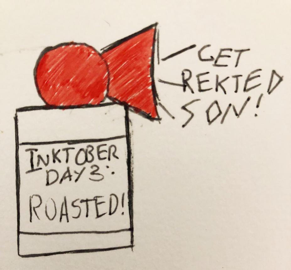 Inktober Day 3: ROASTED by Rynneer