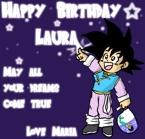 Happy Birthday Laura by *Dbzbabe on deviantART