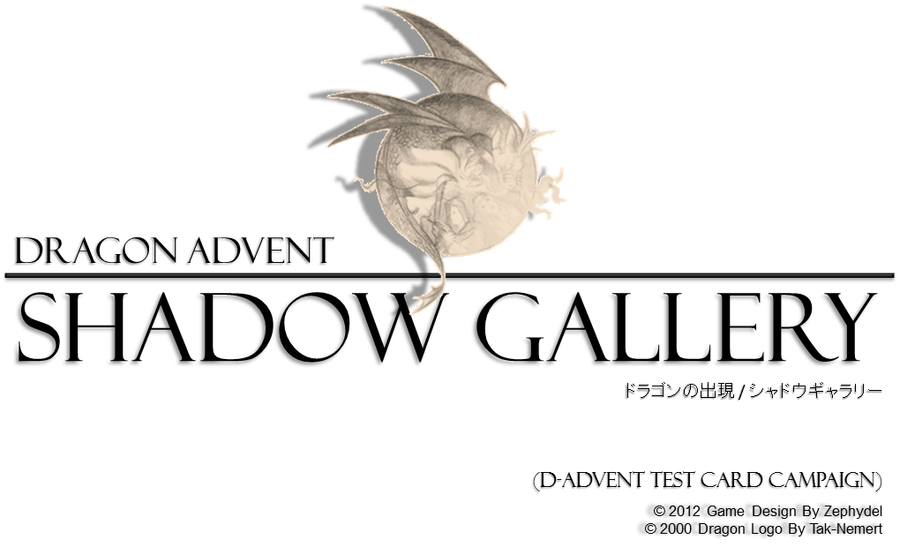 Dragon Advent: Shadow Gallery (Test Card Campaign) by Zephydel