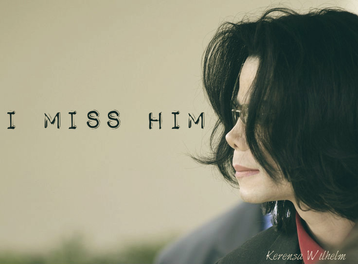 I MISS HIM....... by KerensaW