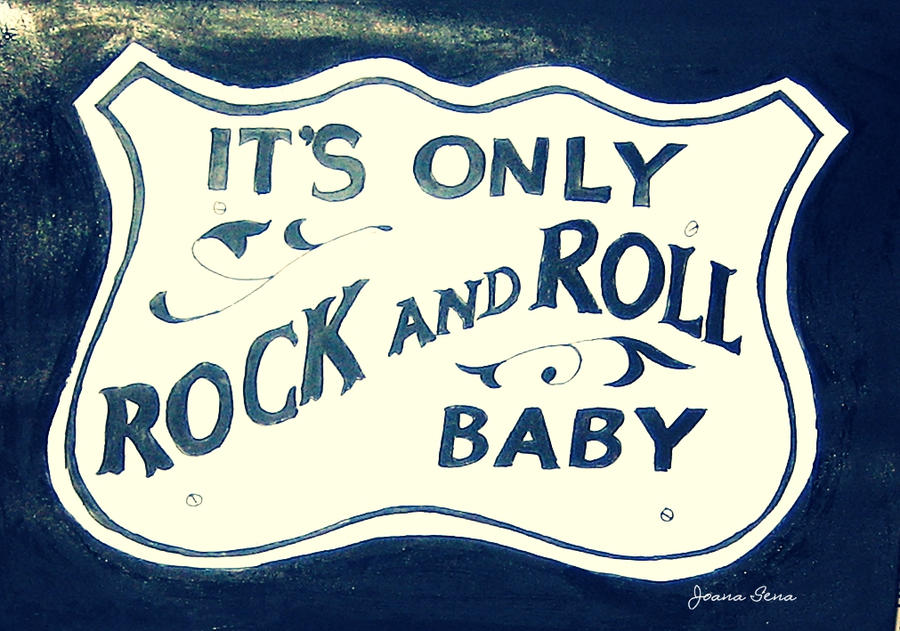 It Only Rock And Roll ...