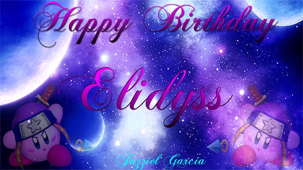 HAPPY BIRTHDAY ELIDYSS by JazzielGarcia