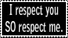 Stamp 11 - I respect you by FullWhiteMoon