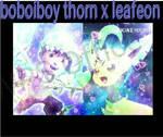 boboiboy thorn x leafeon
