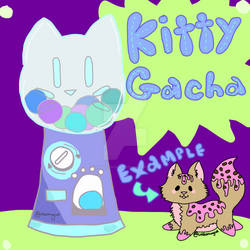 (Open)Kitty Gacha! by Unboltingcat