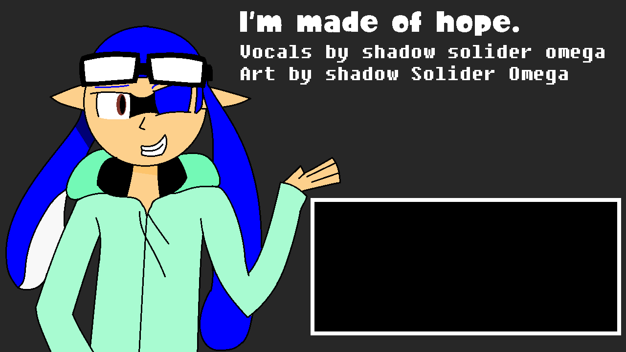Im made of hope by Shadowsniper2251
