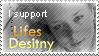 I Support Lifesdestiny by LifesDestiny