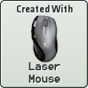 Created With Laser Mouse by ParadiseofDarkness