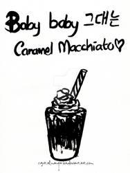 You're Like Caramel Macchiato