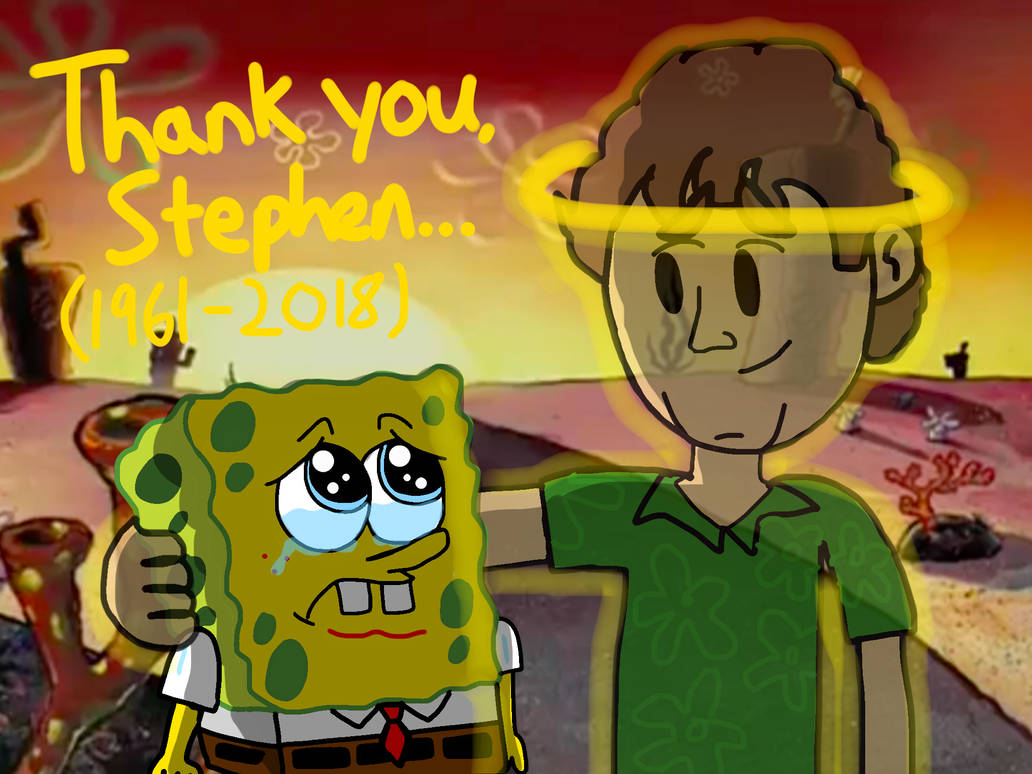 Dedicated to Stephen Hillenburg (1961-2018) by