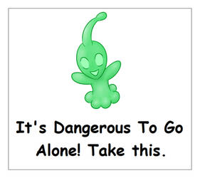 It's Dangerous to go alone! Take this. (Slimeling)