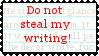 Do not steal my writing. by smilelikeacid
