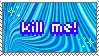 Kill me stamp by FlNS