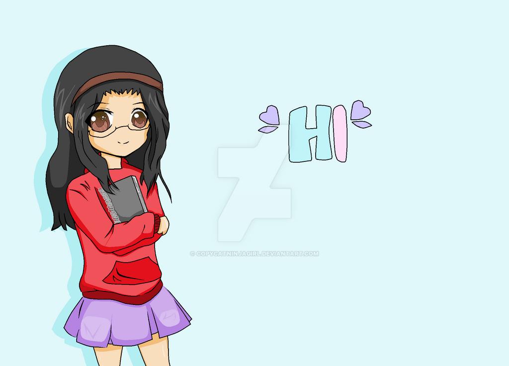 Hi :) by CopycatNinjaGirl