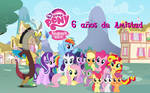 My Little Pony - 6 anhos de Amistad