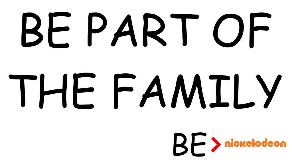 Be Nickelodeon: Be Part Of The Family by dev-catscratch