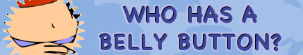 Chloe and Nurb banner: Who Has a Belly Button? by dev-catscratch
