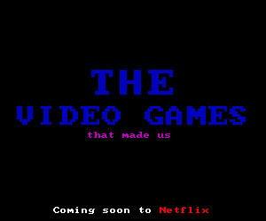 The Video Games That Made Us ad