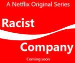 Netflix series: Racist Company