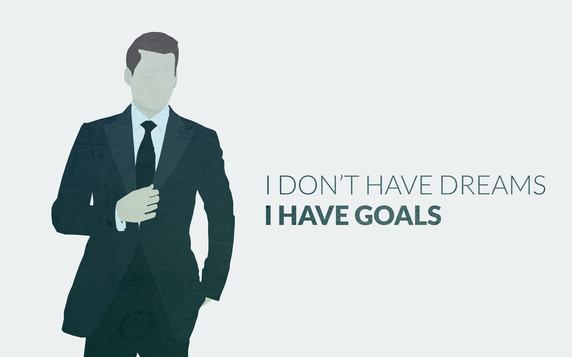 I don 39 t have dreams i have goals by hamidabshari on for I don t have a closet
