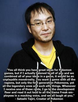 Satoshi Tajiri Doesn't Care What You Think
