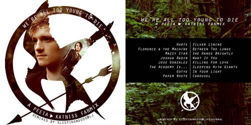 We're All Too Young To Die - a Peeta+Katniss mix