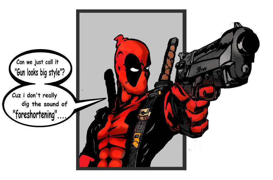 Deadpool, foreshortened... by Hopeyouguessedmyname