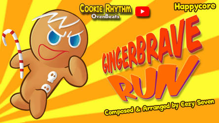 [MUSIC] GingerBrave Run (2019 Update) by EezySeven