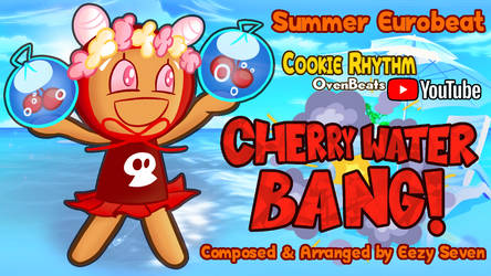 [MUSIC] Cherry Water Bang by EezySeven