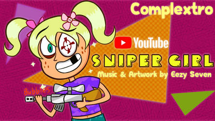 [MUSIC] Sniper Girl by EezySeven