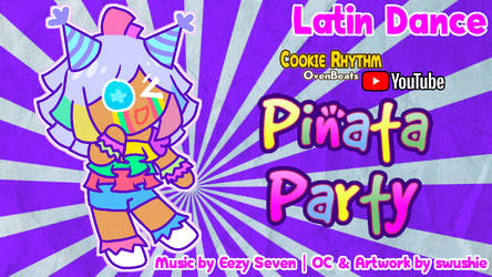 [FAN THEME MUSIC] Pinata Party by EezySeven