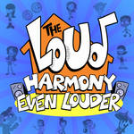 The Loud Harmony: Even Louder Cover