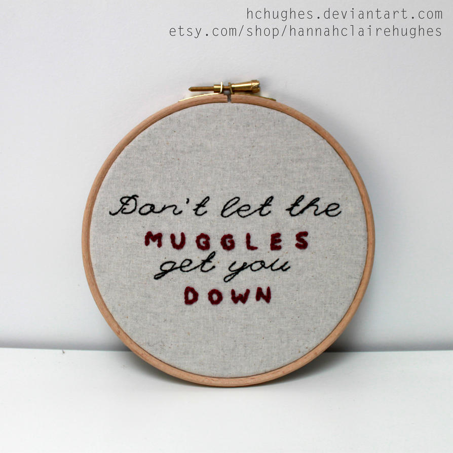Don't let the muggles get you down - hoop by HCHughes