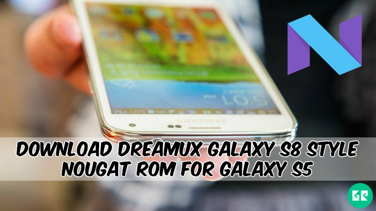 DreamUX Galaxy S8 Style Nougat ROM For Galaxy S5 by