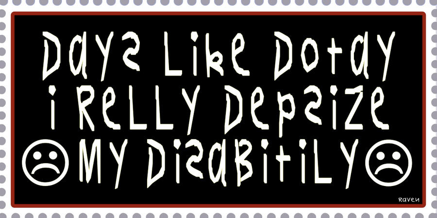 I Despise My Disability Stamp by raven-haven-creation