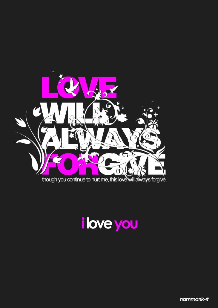 LOVE FORGIVE by nammank-rt