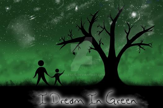 I Dream in Green