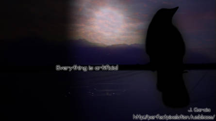 Everything is artificial
