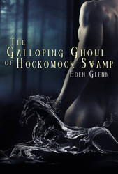 The Galloping Ghoul of Hockomock Swamp