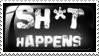 Shit Happens 2 by Wearwolfaa