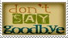 Stamp: Don't Say Goodbye by Wearwolfaa