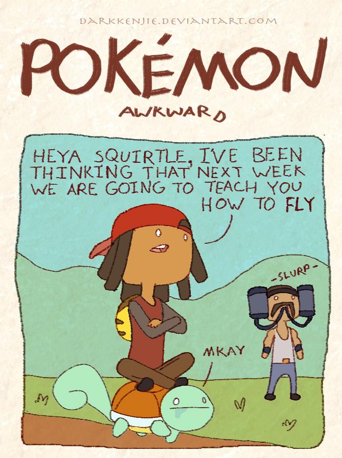 Pokemon Awkward: Can you fly? by DarkKenjie