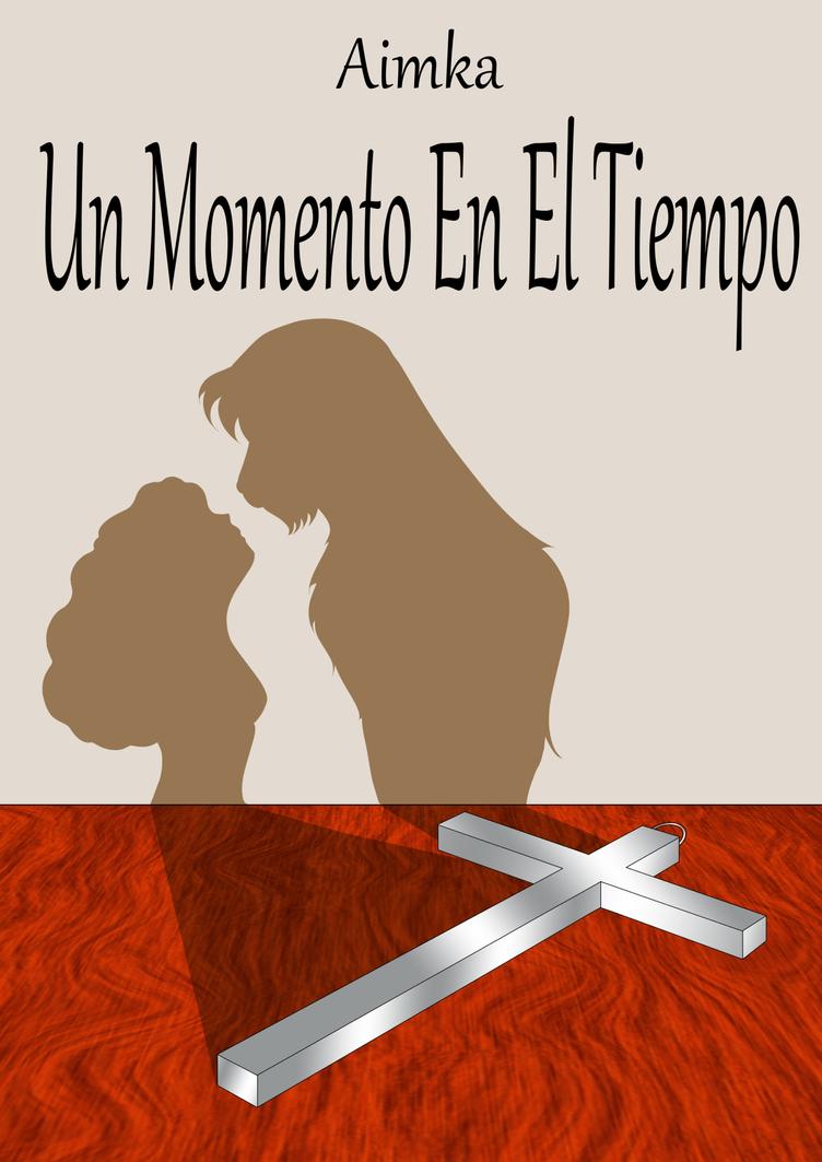 Un Momento En El Tiempo by OMIT-Story