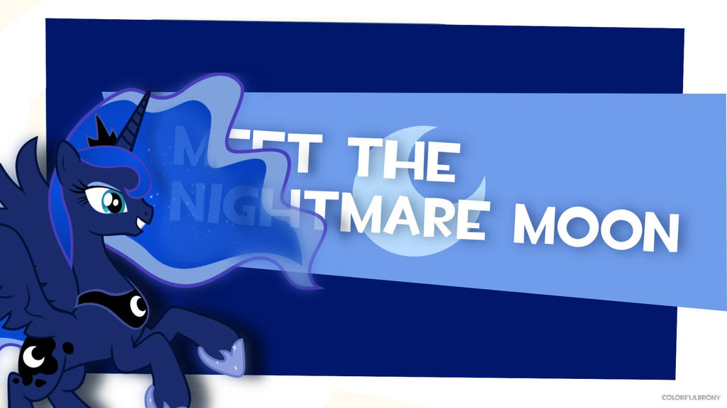 Meet the Nightmare Moon by colorfulBrony